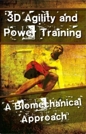 3D Agility and Power Training: A Biomechanical Approach